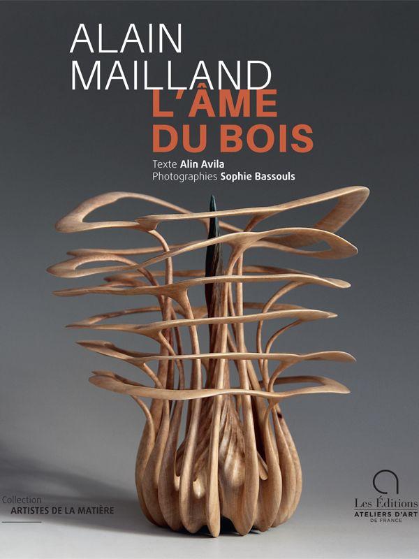 Alain Mailland, L'âme du bois