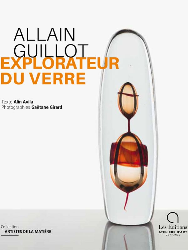 Allain Guillot, Explorateur du verre