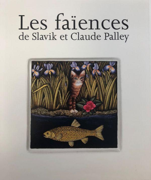 Les faïences de Slavik et Claude Palley