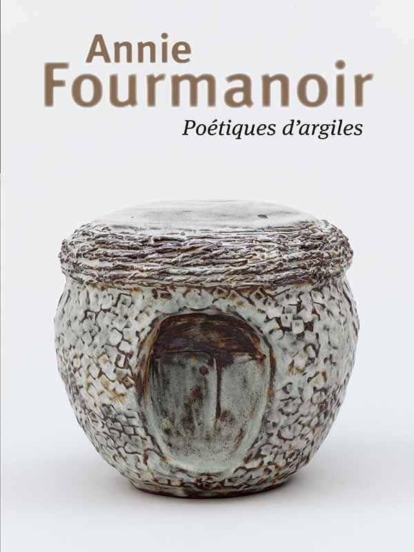 Annie Fourmanoir, Poétiques d'argiles