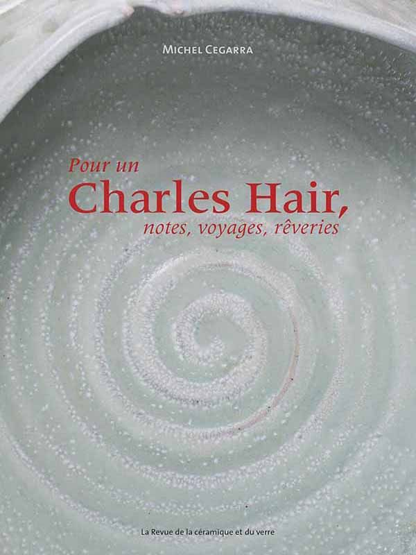 Pour un Charles Hair, notes, voyages en rêveries