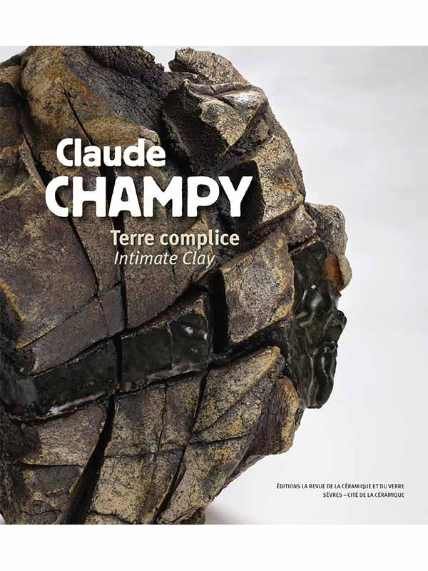 Claude Champy Terre Complice / Intimate Clay