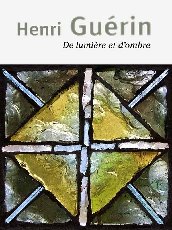 Henri Guérin, De lumiére et d'ombre
