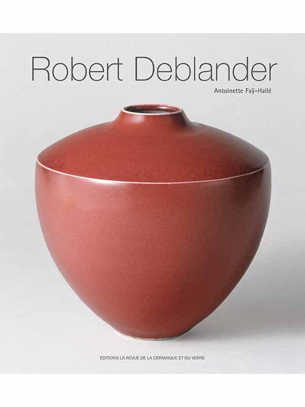 Robert Deblander. Œuvres céramiques