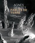 Agnés Debizet, fables de terre - Editions Ateliers d'Art de France