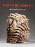 Hervé Rousseau, Le feu dans la Terre - Les Editions Ateliers d'Art de France