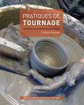 Pratiques de tournage - Editions Ateliers d'Art de France