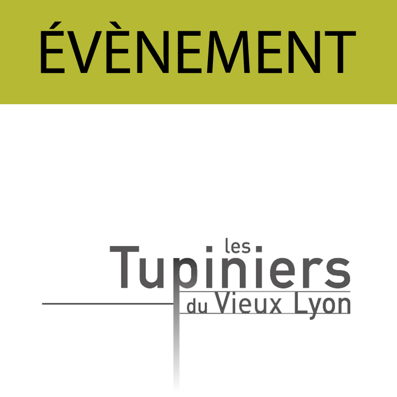 Les Tupiniers du Vieux Lyon - Du 8 au 9 septembre 2018