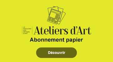 Ouvrages métiers d'art et magazines - Editions Ateliers d'Art de France